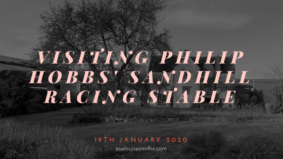 Visiting Philip Hobbs' Sandhill Racing Stable